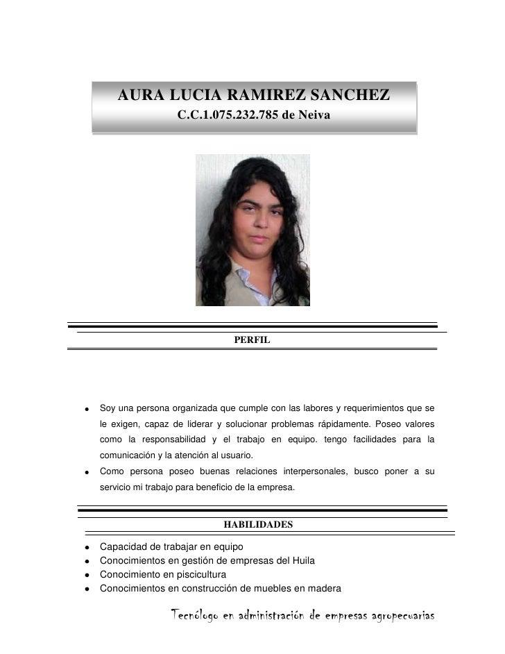 AURA LUCIA RAMIREZ SANCHEZC.C.1.075.232.785 de Neiva<br />PERFIL<br />Soy una persona organizada que cumple con las labore...