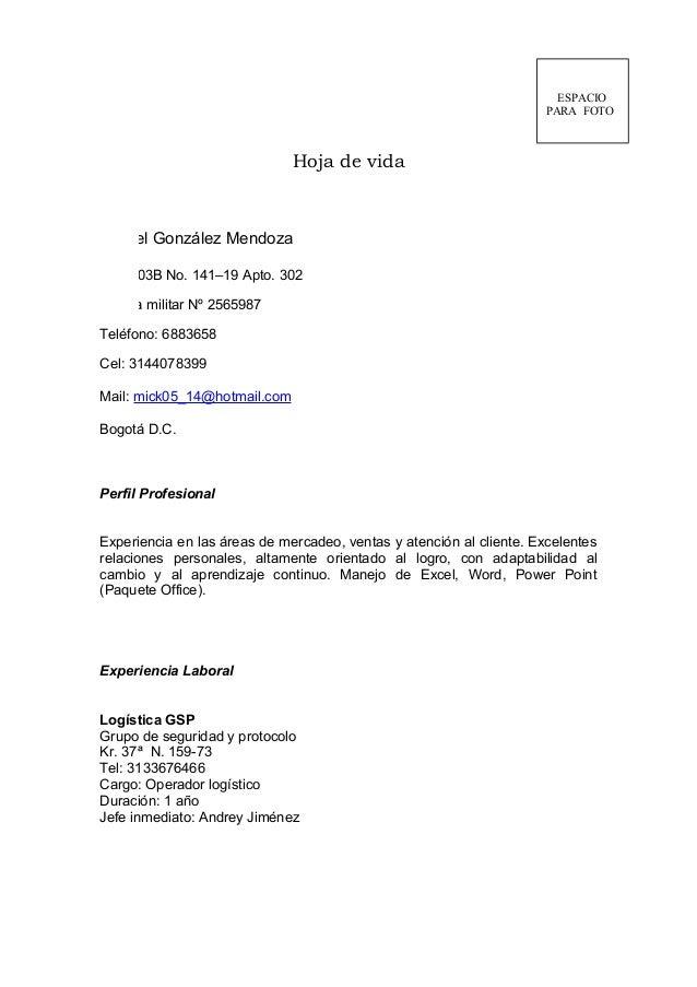 Hoja de vida Miguel González Mendoza Kra. 103B No. 141–19 Apto. 302 Libreta militar Nº 2565987 Teléfono: 6883658 Cel: 3144...
