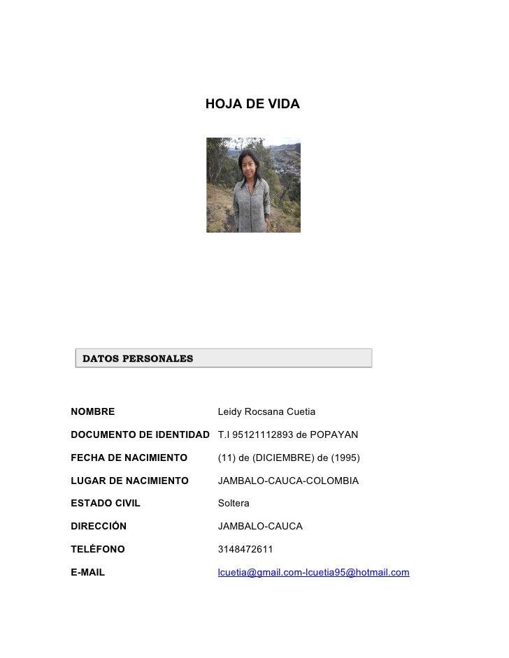 HOJA DE VIDA  DATOS PERSONALESNOMBRE                   Leidy Rocsana CuetiaDOCUMENTO DE IDENTIDAD T.I 95121112893 de POPAY...