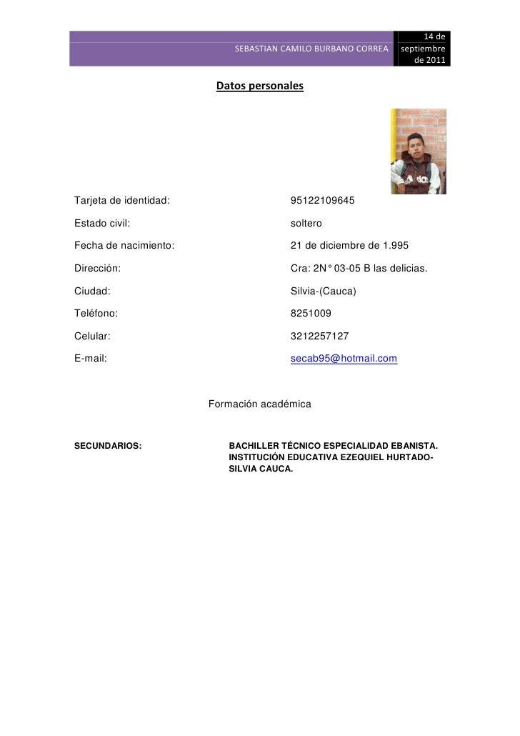 Datos personales<br />460629072390<br />Tarjeta de identidad:95122109645<br />Estado civil:soltero<br />Fecha de nacimient...
