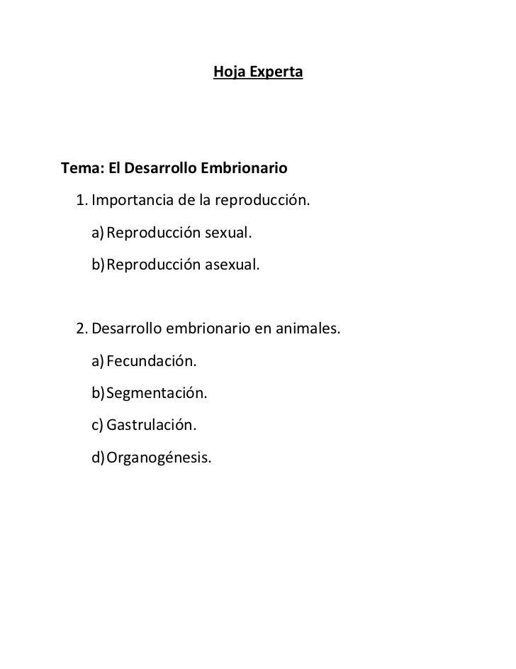 Hoja ExpertaTema: El Desarrollo Embrionario  1. Importancia de la reproducción.    a) Reproducción sexual.    b)Reproducci...