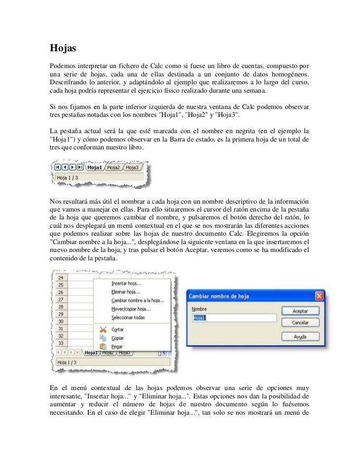 HojasPodemos interpretar un fichero de Calc como si fuese un libro de cuentas, compuesto poruna serie de hojas, cada una d...