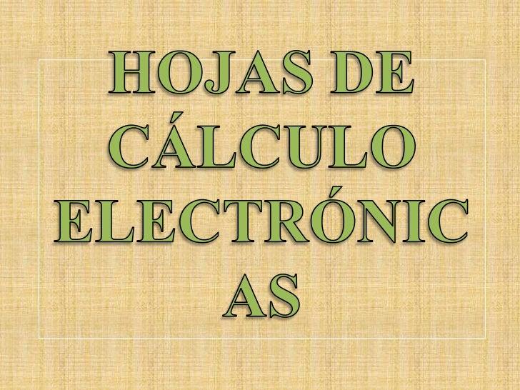 HOJAS DE CÁLCULO ELECTRÓNICAS<br />