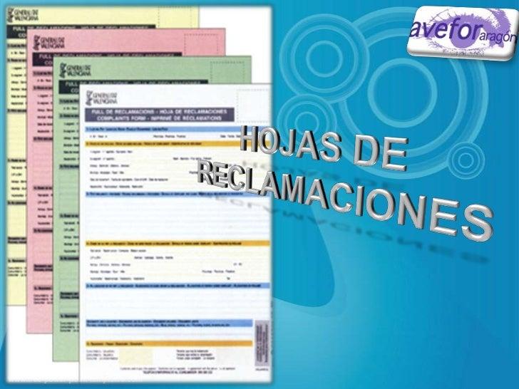 HOJAS DE RECLAMACIONES   1- ¿Qué es una hoja oficial de reclamaciones?     La Hoja Oficial de Reclamaciones es un medio qu...