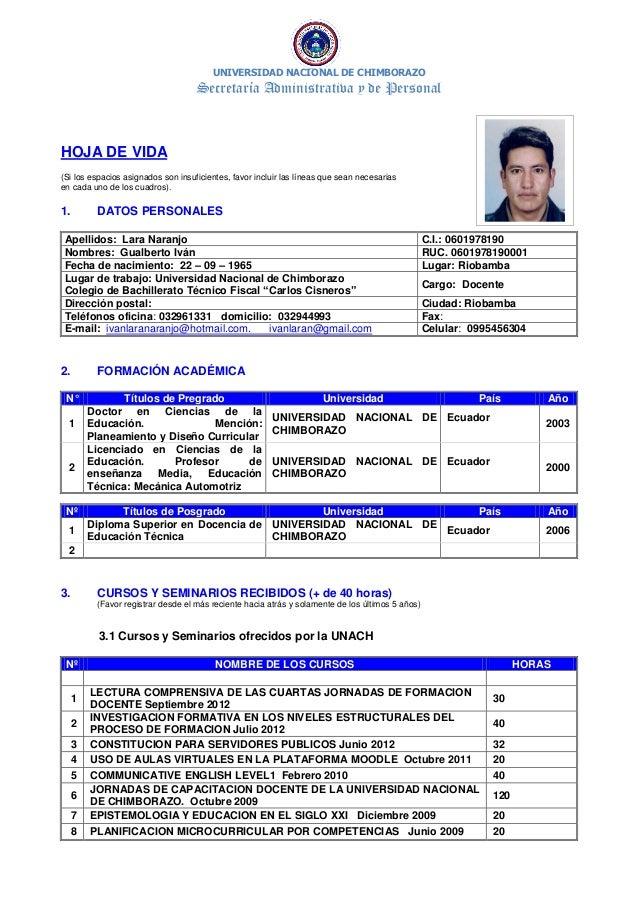 UNIVERSIDAD NACIONAL DE CHIMBORAZOSecretaría Administrativa y de PersonalHOJA DE VIDA(Si los espacios asignados son insufi...