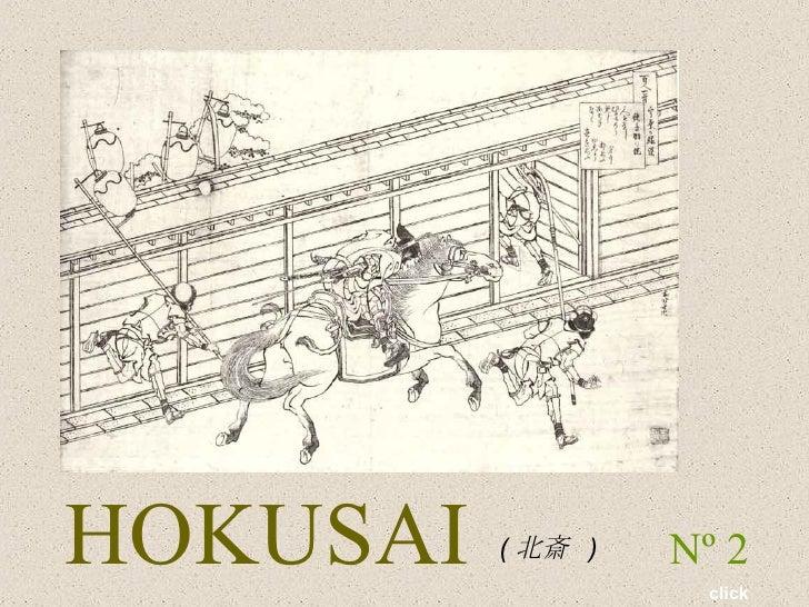 HOKUSAI   Nº 2   ( 北斎  )  click