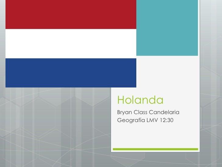 HolandaBryan Class CandelariaGeografía LMV 12:30