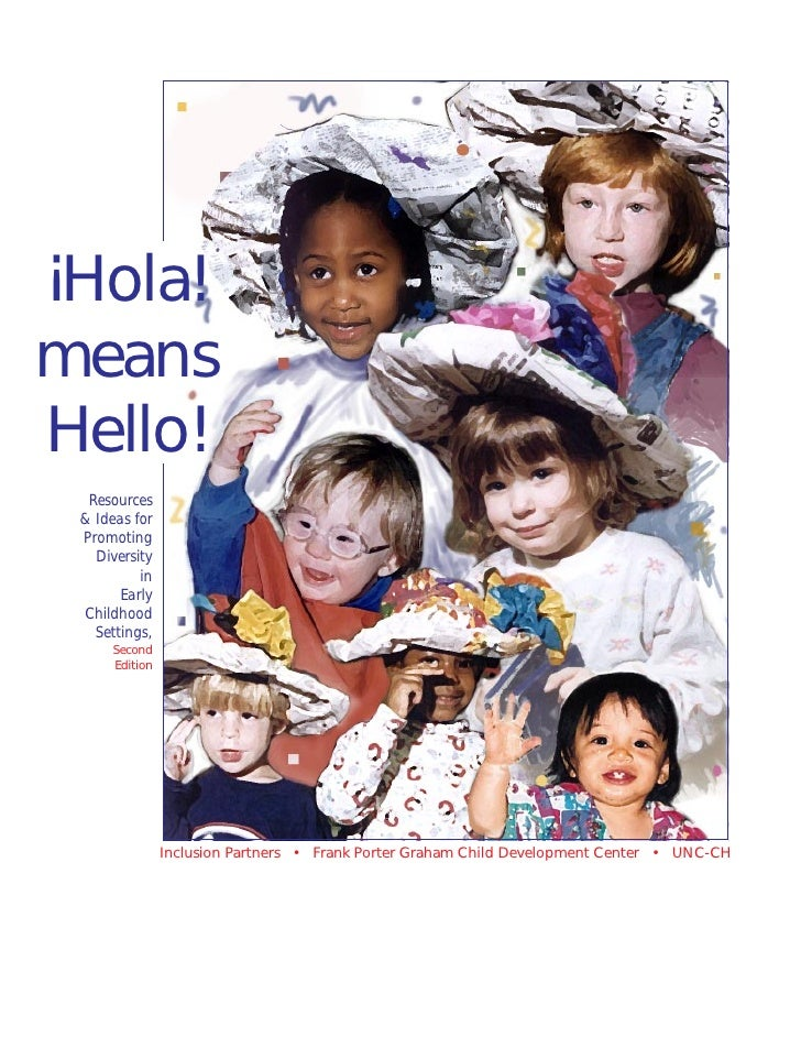 ¡Hola!meansHello!  Resources & Ideas for Promoting   Diversity          in       Early Childhood   Settings,     Second   ...