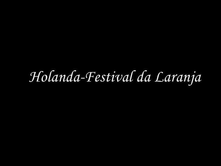 Holanda Festivalda Laranja