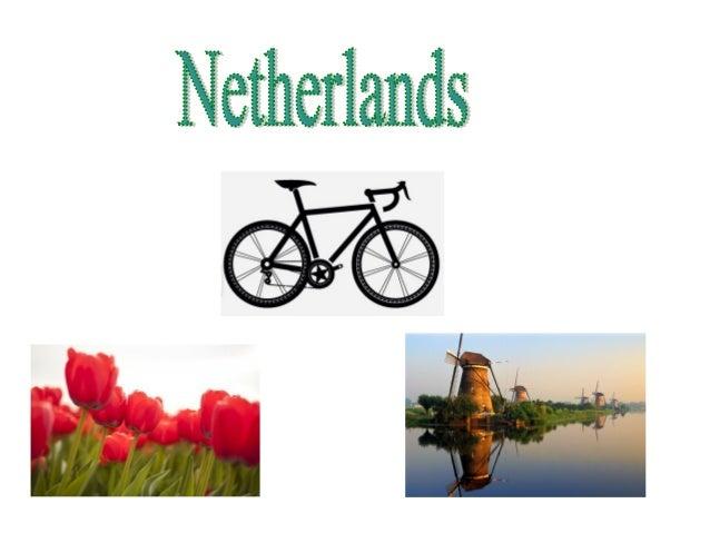 General Information: Capital City- Amsterdam Area- 5,488 square kilometres Languages- Dutch Language Currency- Euro Demony...
