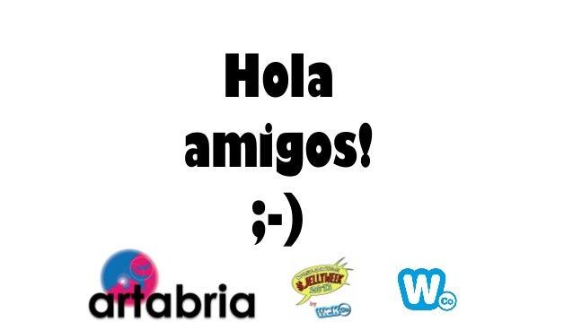 Holaamigos!  ;-)