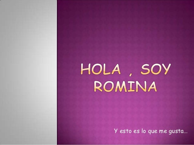 Hola , soy romina