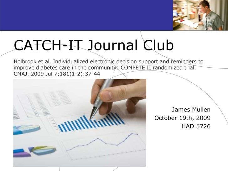 CATCH-IT Journal Club Holbrook et al. Individualized electronic decision support and reminders to improve diabetes care in...