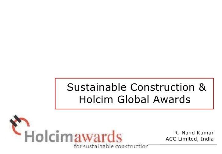 Sustainable Construction & Holcim Global Awards R. Nand Kumar ACC Limited, India