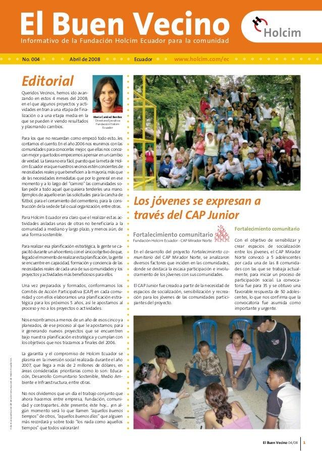 El Buen Vecino 04/08  El Buen Vecino Informativo de la Fundación Holcim Ecuador para la comunidad  Queridos Vecinos, hemos...