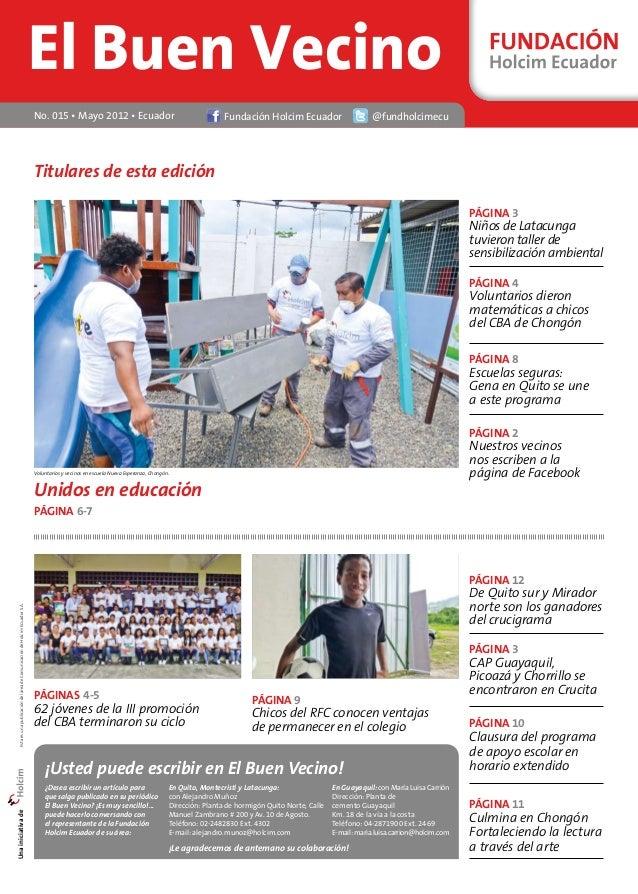 El Buen Vecino  No. 015 • Mayo 2012 • Ecuador Fundación Holcim Ecuador @fundholcimecu  En Guayaquil: con María Luisa Carri...
