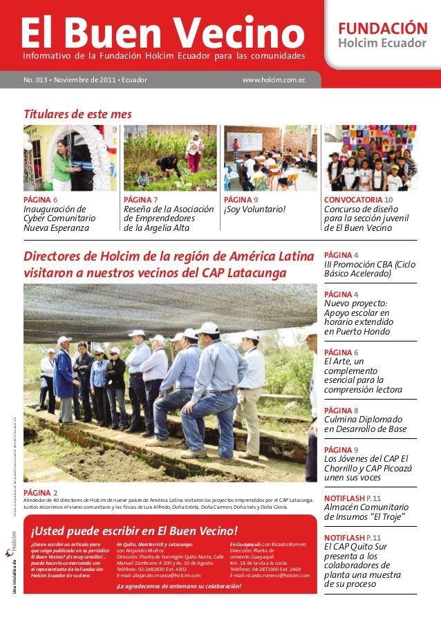 El Buen Vecino Informativo de la Fundación Holcim Ecuador para las comunidades  No. 013 • Noviembre de 2011 • Ecuador www....