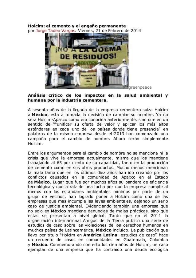 Holcim: el cemento y el engaño permanente por Jorge Tadeo Vargas. Viernes, 21 de Febrero de 2014  greenpeace Análisis crit...