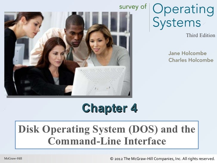 Chapter 4 Disk Operating System (DOS) and the Command-Line Interface McGraw-Hill