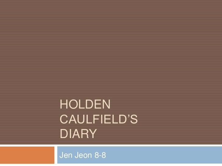 HOLDENCAULFIELD'SDIARYJen Jeon 8-8