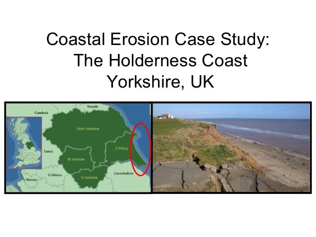 Coastal Erosion Case Study: The Holderness Coast Yorkshire, UK