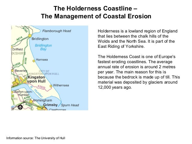 The Holderness Coastline – The Management of Coastal Erosion Holderness is a lowland region of England that lies between t...