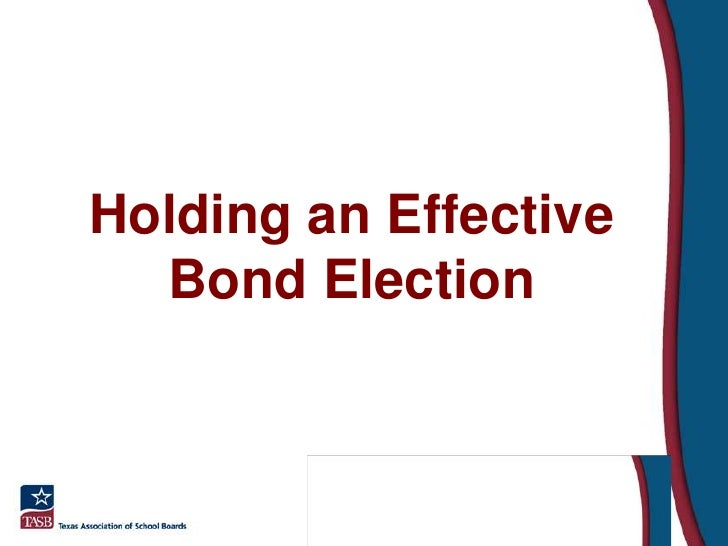 Holding an Effective Bond Election<br />
