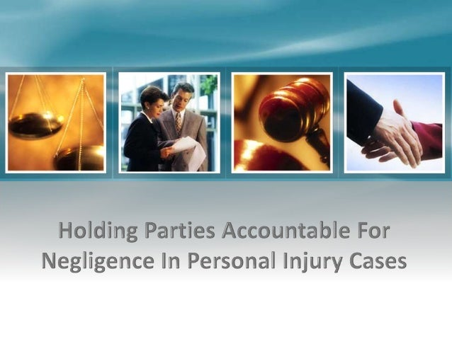 Holding Parties Accountable for Negligence in Personal Injury