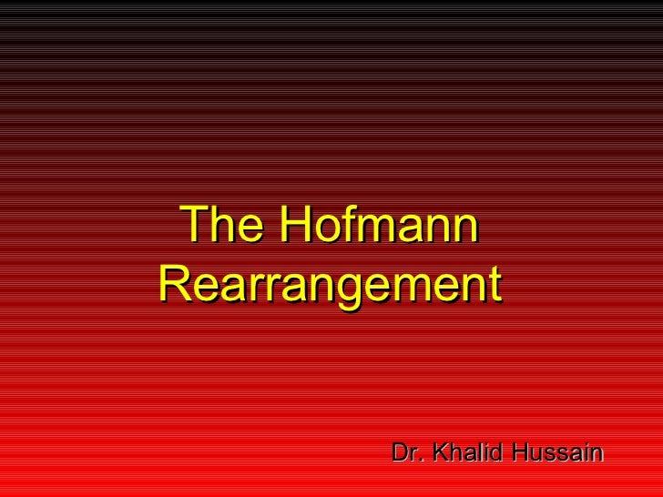 The HofmannRearrangement        Dr. Khalid Hussain