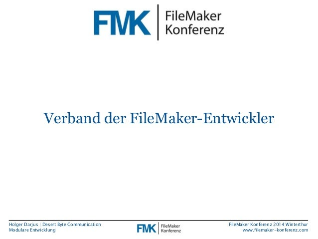 Verband der FileMaker-Entwickler  Holger Darjus | Desert Byte Communication  Modulare Entwicklung  FileMaker Konferenz 201...