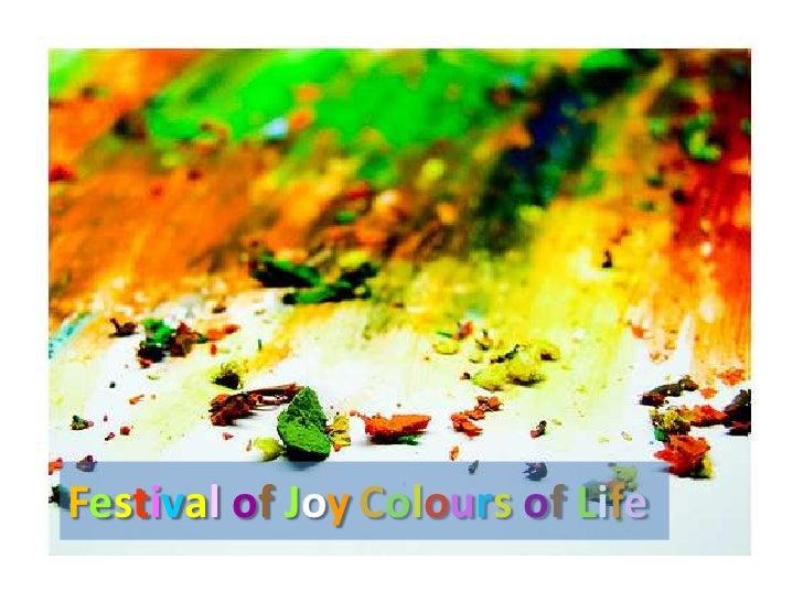Colours ofLife<br />FestivalofJoy<br />