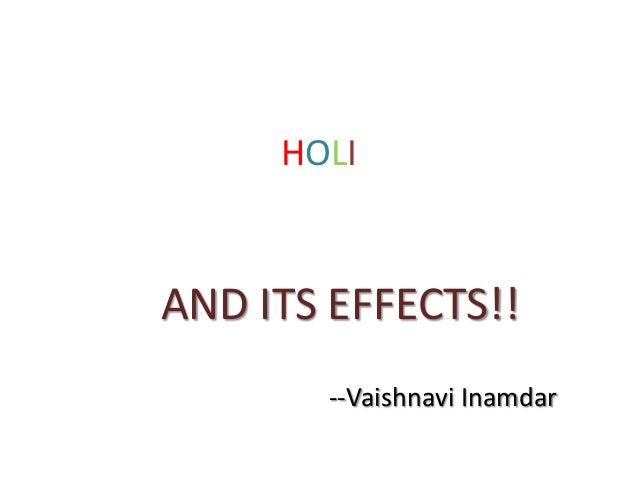 HOLIAND ITS EFFECTS!!       --Vaishnavi Inamdar
