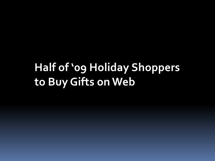 Half of '09 Holiday Shoppers to Buy Gifts on Web<br />
