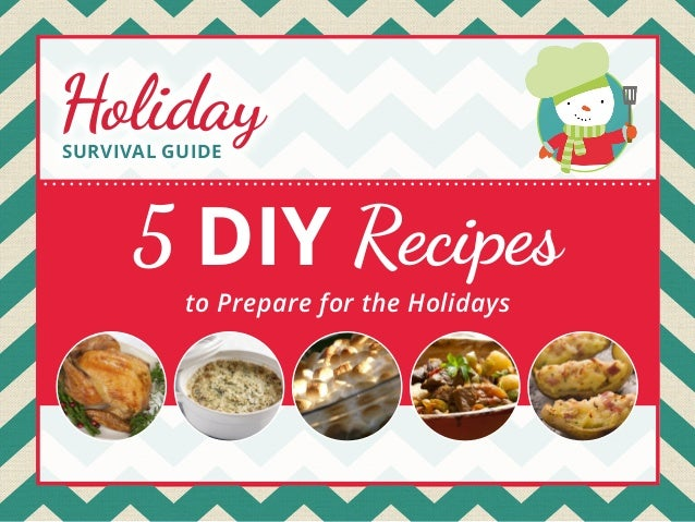 Holiday SURVIVAL GUIDE  5 DIY Recipes to Prepare for the Holidays