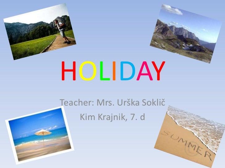 Holiday Kim Krajnik