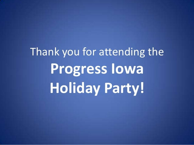 Thank you for attending the  Progress Iowa Holiday Party!