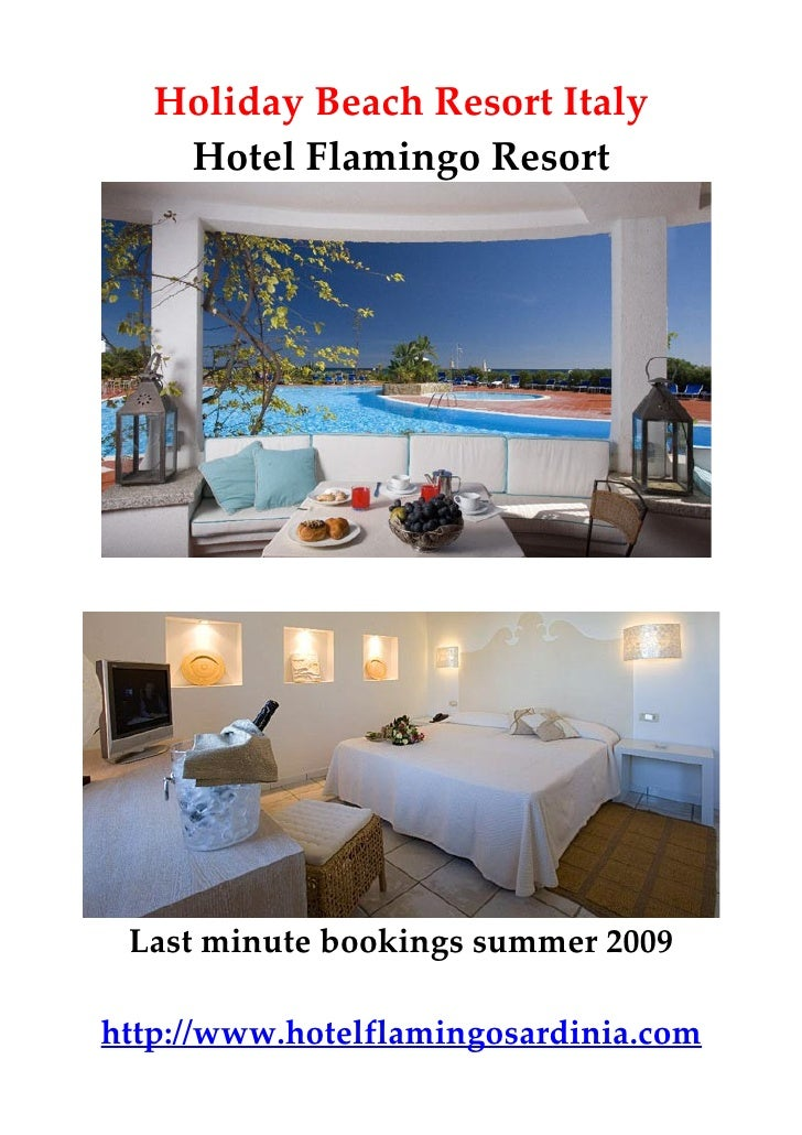 Holiday Beach Resort Italy     Hotel Flamingo Resort      Last minute bookings summer 2009  http://www.hotelflamingosardin...