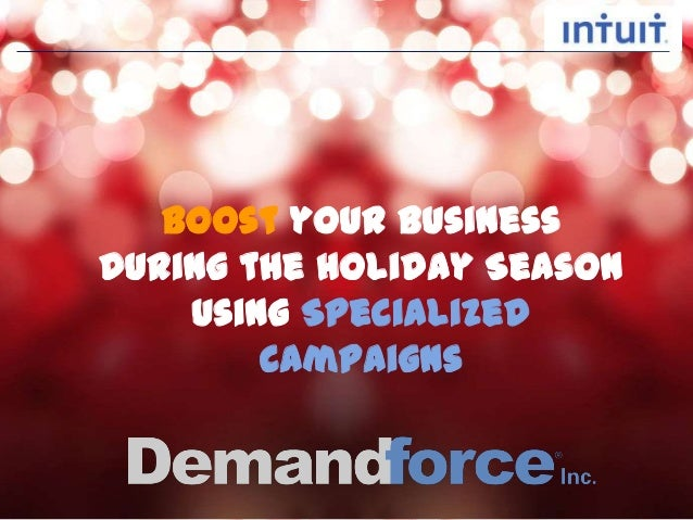 Boost your BusinessDuring the Holiday Season    Using Specialized        Campaigns