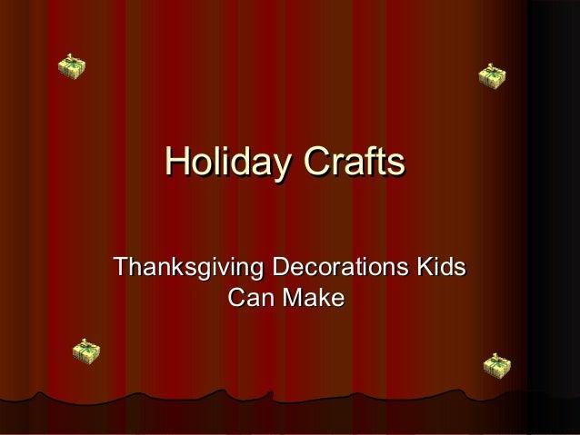 Holiday CraftsHoliday Crafts Thanksgiving Decorations KidsThanksgiving Decorations Kids Can MakeCan Make