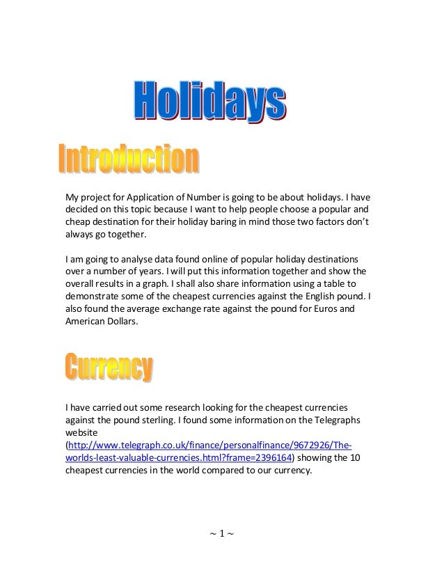 My project for Application of Number is going to be about holidays. I have decided on this topic because I want to help pe...