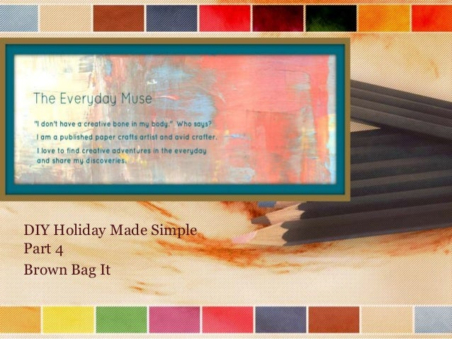 Holiday diy made simple. pt 4 - Brown Bag It