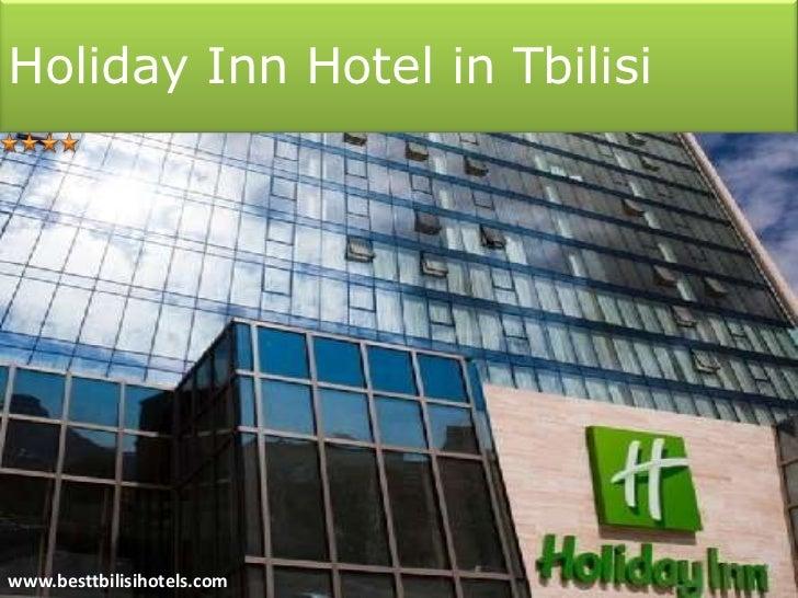 Holiday Inn Hotel in Tbilisiwww.besttbilisihotels.com
