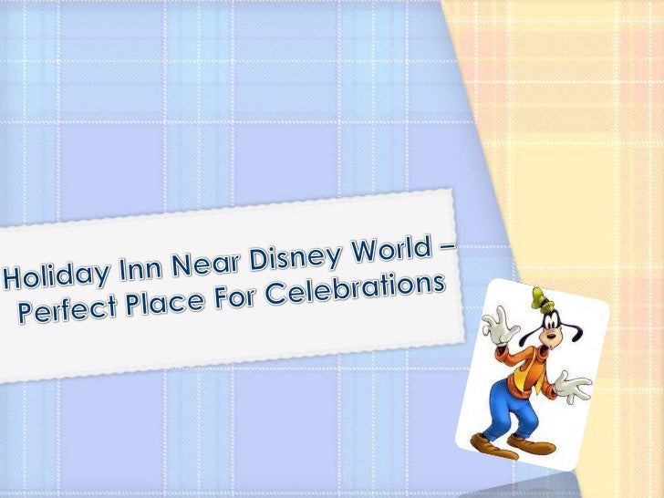 Holiday Inn Near Disney World – Perfect Place For Celebrations