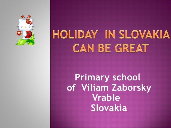 Primary school  of  Viliam Zaborsky Vrable  Slovakia