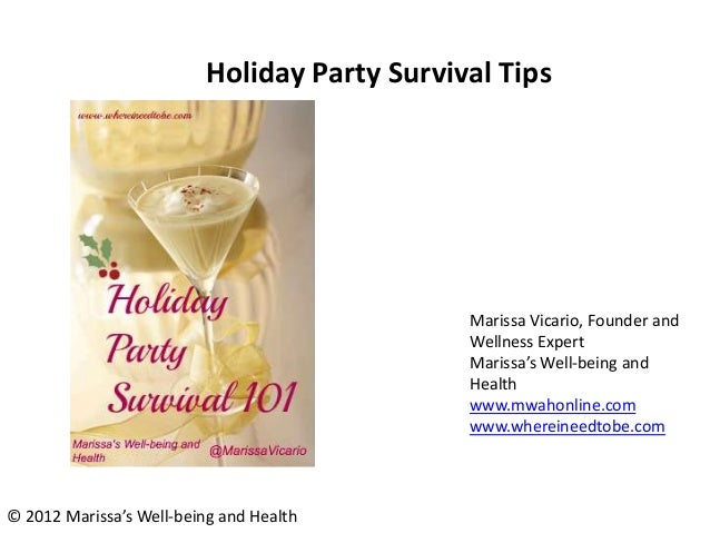 Holiday Party Survival Tips                                              Marissa Vicario, Founder and                     ...