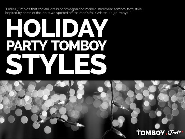 Holiday party tomboy styles