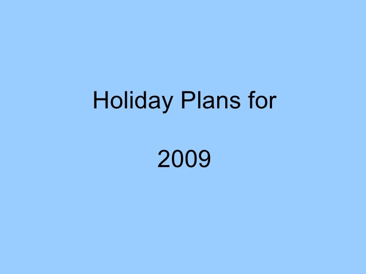 Holiday Plans2009.Pps