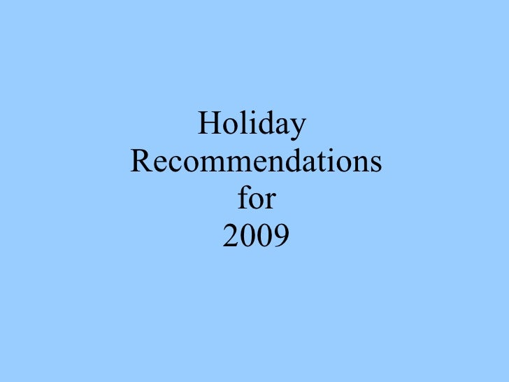 Holiday  Recommendations for 2009
