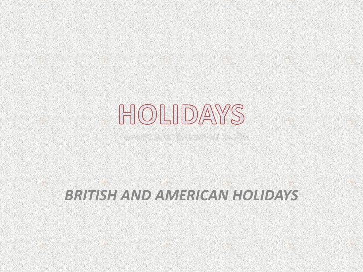 BRITISH AND AMERICAN HOLIDAYS
