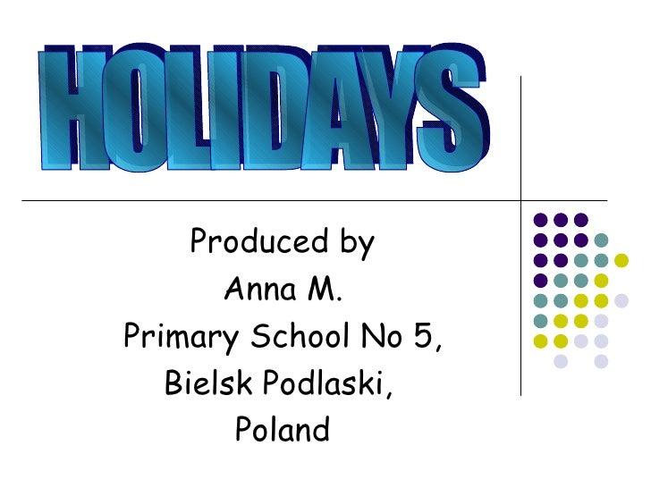 Produced by       Anna M.Primary School No 5,   Bielsk Podlaski,        Poland